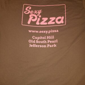 Sexy Pizza Work Shirt